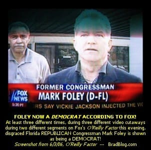According to Fox, Mark Foley is a Democrat